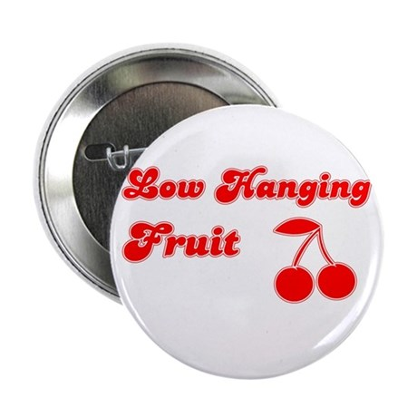 Low Hanging Fruit Button