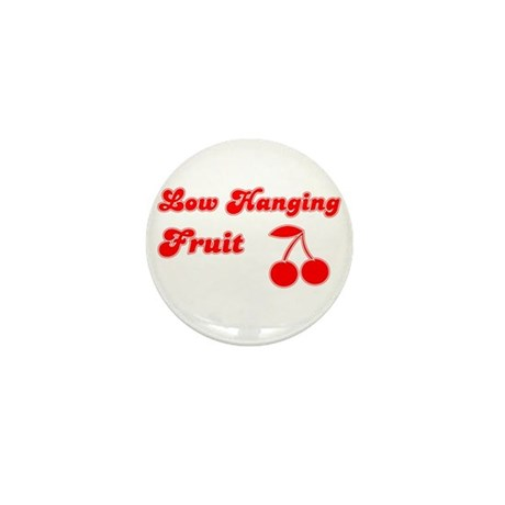 Low Hanging Fruit Mini Button