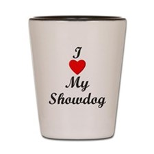 I Love My Showdog Shot Glass