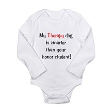 My Therapy Dog is Smarter Long Sleeve Infant Bodys