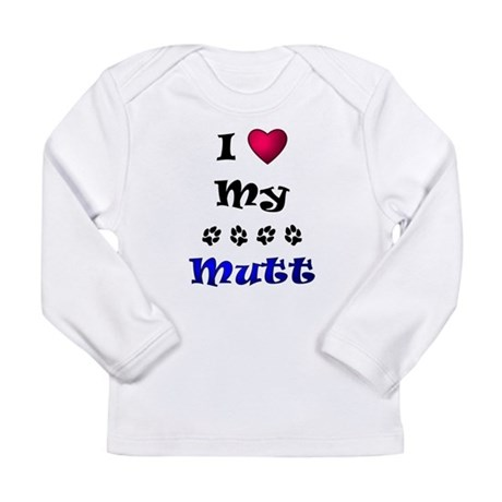 I Love My Mutt Long Sleeve Infant T-Shirt
