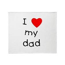 I love my dad Throw Blanket