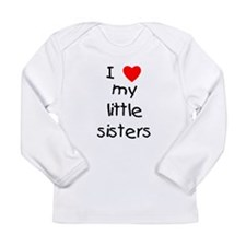 I love my little sisters Long Sleeve Infant T-Shir