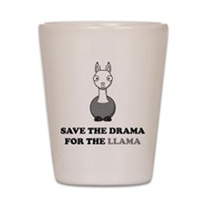 save the drama for the llama Shot Glass