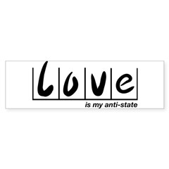 Love Is My Anti-State Sticker (Bumper)