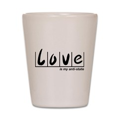 Love Is My Anti-State Shot Glass