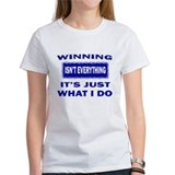 WINNING IS EVERYTHING Tee