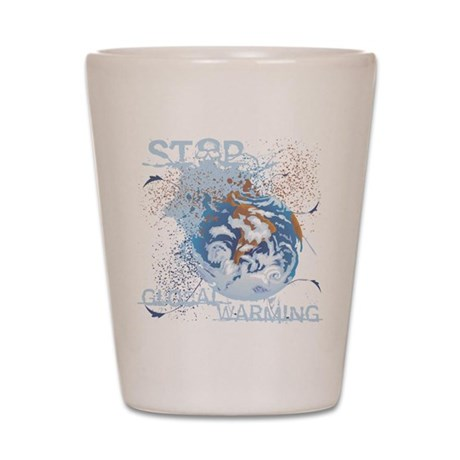 Stop Global Warming Shot Glass