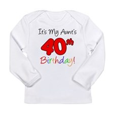 My Aunts 40th Birthday Long Sleeve Infant T-Shirt