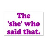 Funny Thats what she said Car Magnet 20 x 12