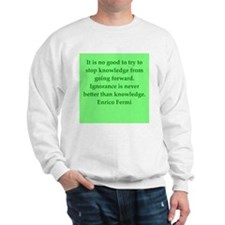 Enrico Fermi quotes Sweatshirt