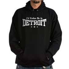 I'd Rather Be In Detroit Hoodie