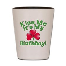 Kiss Me It's My Birthday St. Pat's Shot Glass