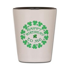 St Pats Happy Birthday To Me Shot Glass