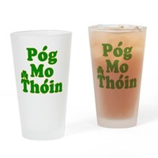 Pog Mo Thoin Kiss My Ass Drinking Glass