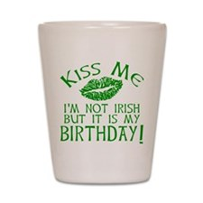Kiss Me March 17 Birthday Shot Glass