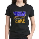 Medical School - Piece of Cake  T