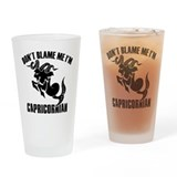 Don't blame me I'm Capricornian Drinking Glass