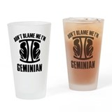 Don't blame me I'm Geminian Drinking Glass