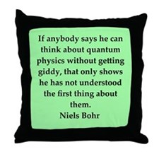Niels Bohr quotes Throw Pillow