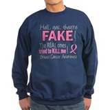 Yes They're Fake Breast Cancer Sweatshirt