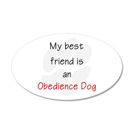My Best Friend is an Obedien 35x21 Oval Wall Decal