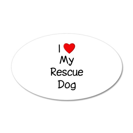 I Love My Rescue Dog 22x14 Oval Wall Peel