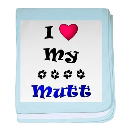 I Love My Mutt baby blanket