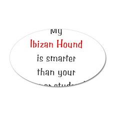 My Ibizan Hound is smarter... 38.5 x 24.5 Oval Wal