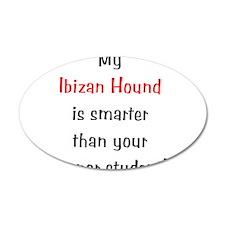 My Ibizan Hound is smarter... 22x14 Oval Wall Peel