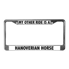 My Other Ride Is A Hanoverian Horse License Frame