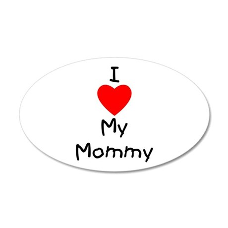 I love my mommy 20x12 Oval Wall Decal