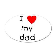 I love my dad 22x14 Oval Wall Peel