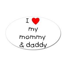 I love my mommy & daddy 38.5 x 24.5 Oval Wall Peel