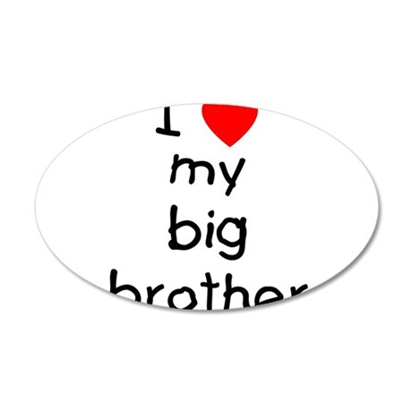 I love my big brother 22x14 Oval Wall Peel
