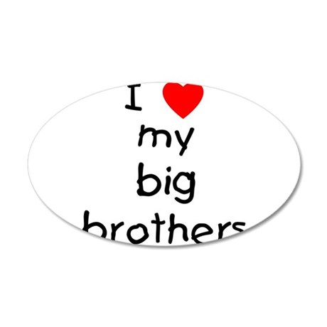 I love big brothers 38.5 x 24.5 Oval Wall Peel