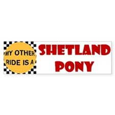 My Other Ride Is A Shetland Pony Bumper Bumper Sticker