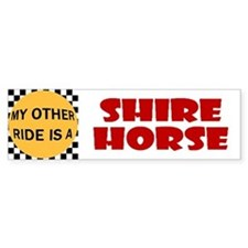 My Other Ride Is A Shire Horse Bumper Bumper Sticker
