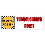 My Other Ride Is A Thoroughbred Bumper Sticker