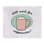 Will Work For Cappuccino Throw Blanket