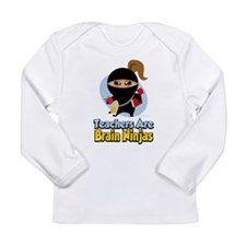 Teachers Are Brain Ninjas Long Sleeve Infant T-Shi