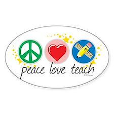 Peace Love Teach Decal