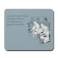 Equally Miserable Mondays Mousepad
