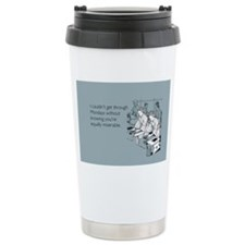 Equally Miserable Mondays Ceramic Travel Mug