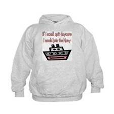 Quit daycare / Join the Navy Hoodie
