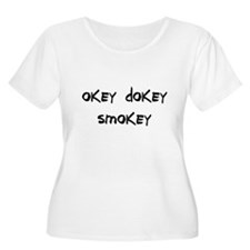 okey dokey smokey T-Shirt