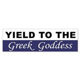 Yield To The Greek Goddess Bumper Sticker