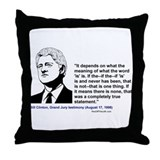 "Bill Clinton on the word ""is"" Throw Pillow"