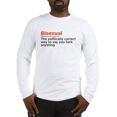 Bisexual politically correct Long Sleeve T-Shirt