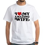 I Love My Amazing Wife White T-Shirt